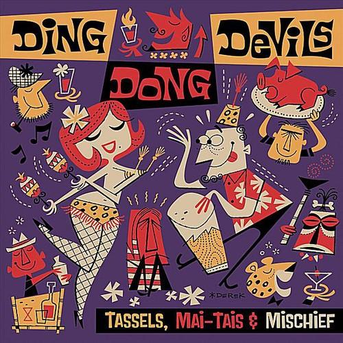 Ding Dong Devils - Tassels Mai-Tais & Mischief [CD]