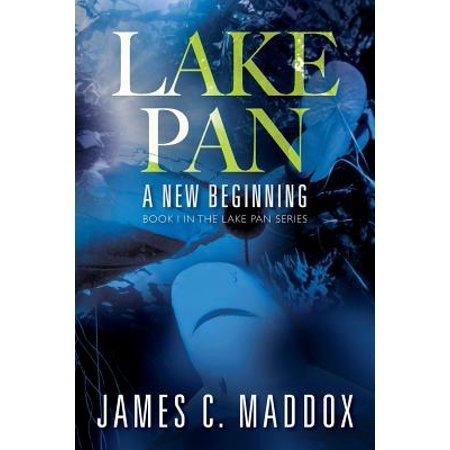 Lake Pan : A New Beginning - Book I in the Lake Pan Series