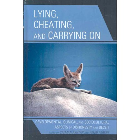 Lying  Cheating  And Carrying On  Developmental  Clinical  And Sociocultural Aspects Of Dishonesty And Deceit