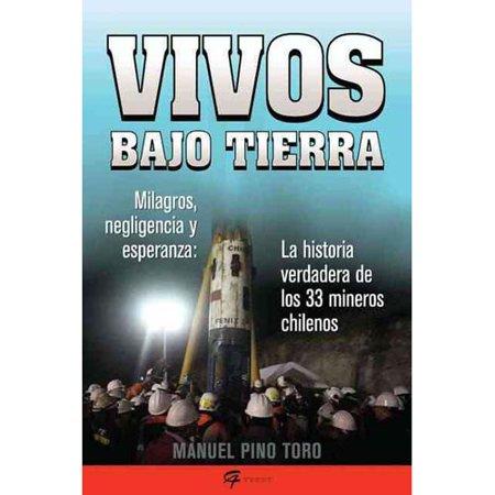 Vivos Bajo Tierra/ Alive Underground: La historia verdadera de los 33 mineros chilenos/ True Story of the 33 Chilean Miners