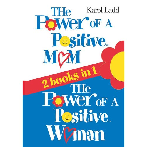 The Power of a Positive Mom and The Power of a Positive Woman: Two Books in One