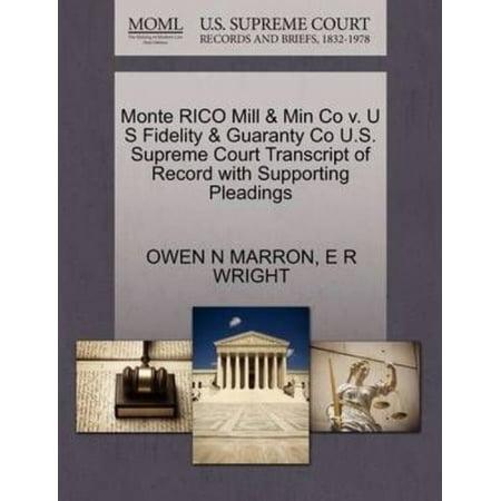 Monte Rico Mill   Min Co V  U S Fidelity   Guaranty Co U S  Supreme Court Transcript Of Record With Supporting Pleadings