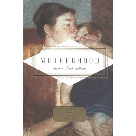 Motherhood : Poems About Mothers