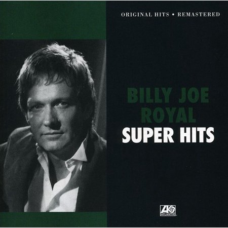 Super Hits (Billy Joe Royal Burned Like A Rocket)