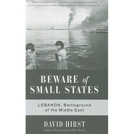 Beware of Small States : Lebanon, Battleground of the Middle