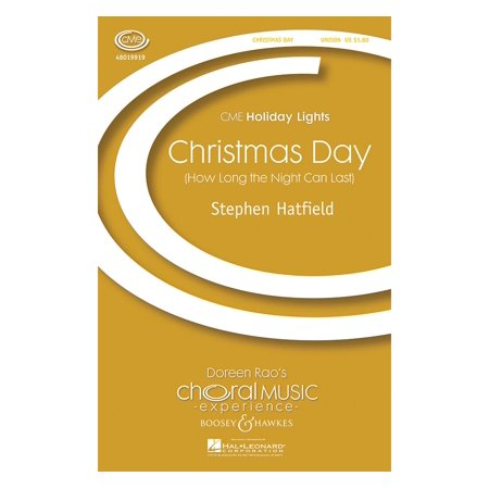 Boosey and Hawkes Christmas Day (How Long the Night Can Last) CME Holiday Lights UNIS composed by Stephen Hatfield (Last Day For Christmas Shipping)