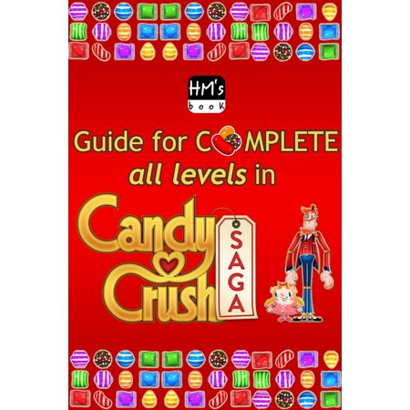 Guide for complete all levels in Candy Crush Saga -