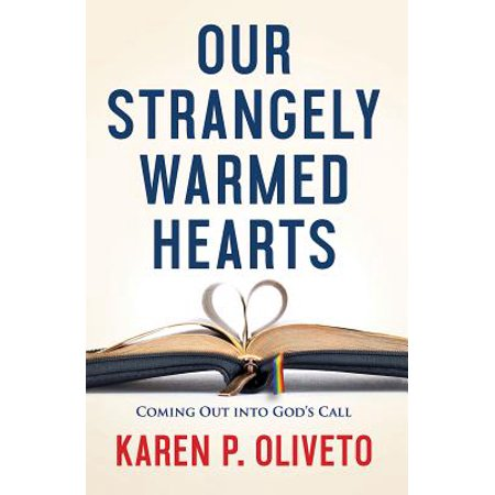 Our Strangely Warmed Hearts : Coming Out Into God's Call