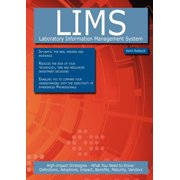 Lims - Laboratory Information Management System : High-Impact Strategies - What You Need to Know: Definitions, Adoptions, Impact, Benefits, Maturity, V