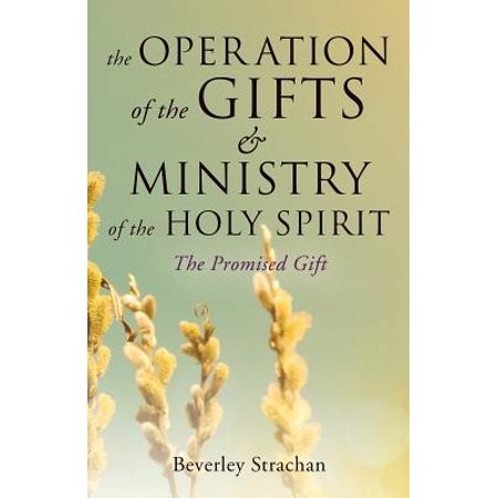The Operation of the Gifts & Ministry of the Holy Spirit - Spirit Halloween Hours Of Operation