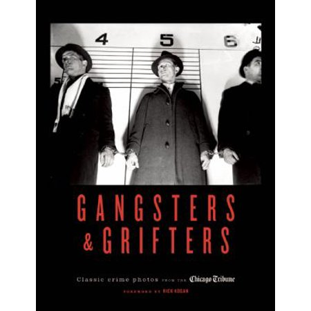 Gangsters   Grifters  Classic Crime Photos From The Chicago Tribune