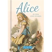 Alice : In Her Own Words