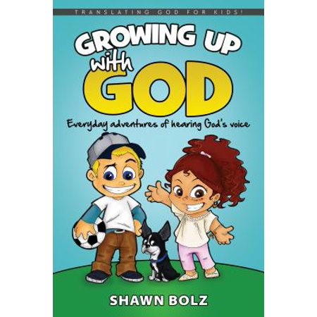 Growing Up with God : Everyday Adventures of Hearing God's