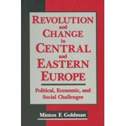 Revolution and Change in Central and Eastern Europe: Political, Economic and Social Challenges (Hardcover)
