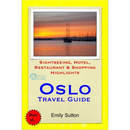 Norway Hotel - Oslo, Norway Travel Guide - Sightseeing, Hotel, Restaurant & Shopping Highlights (Illustrated) - eBook