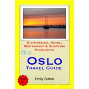 Oslo, Norway Travel Guide - Sightseeing, Hotel, Restaurant & Shopping Highlights (Illustrated) - eBook