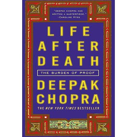 Life After Death: The Burden of Proof What happens to the spirit after the body dies? In  Life After Death,  Deepak Chopra draws on cutting-edge scientific discoveries and the great wisdom traditions to provide a map of the afterlife. He tells us there is abundant evidence that  the world beyond  is not separated from this world by an impassable wall; in fact, a single reality embraces all worlds, all times and places.  A must-read for everyone who will die.  -Candace B. Pert, Ph.D, author of  Molecules of Emotion   A penetrating and insightful investigation into the greatest mystery of existence. This is an important book because only by facing death will we come to a deeper realization of who we are.  -Eckhart Tolle, author of  A New Earth  and  The Power of Now   If I had any doubts about the afterlife, I don't have them anymore. Deepak Chopra has cast his inimitable light on the darkened corners of death. I think this is his greatest contribution yet.  -Marianne Williamson, author of  The Age of Miracles  and  The Gift of Change