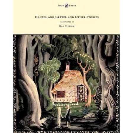 Hansel and Gretel and Other Stories by the Brothers Grimm - Illustrated by Kay Nielsen -