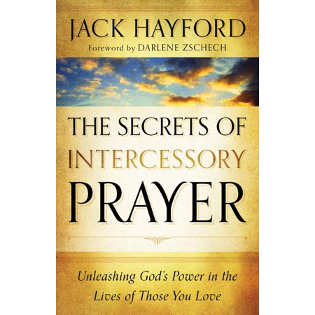 The Secrets of Intercessory Prayer (Paperback) Worthy Is The Lamb Darlene Zschech