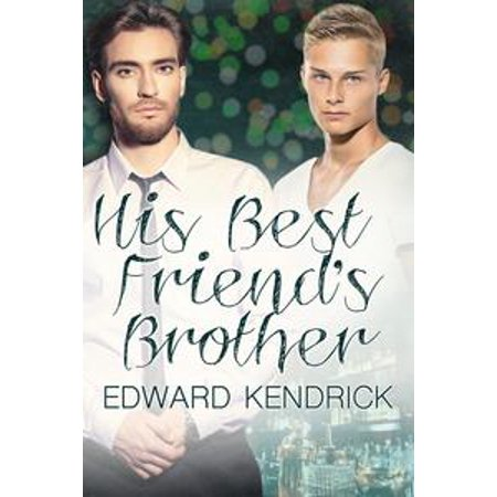 His Best Friend's Brother - eBook