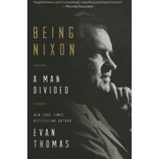 Being Nixon: A Man Divided (Hardcover)