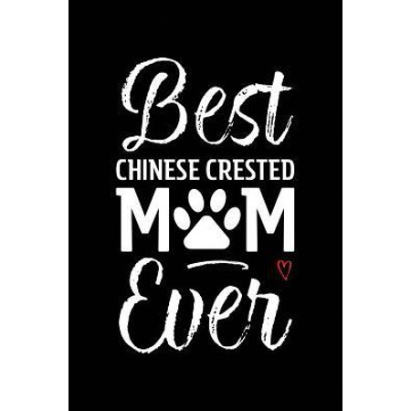 Best Chinese Crested Mom Ever: Dog Mom Notebook - Blank Lined Journal for Pup Owners & Lovers