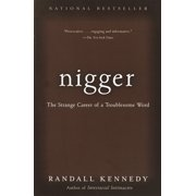 Nigger : The Strange Career of a Troublesome Word
