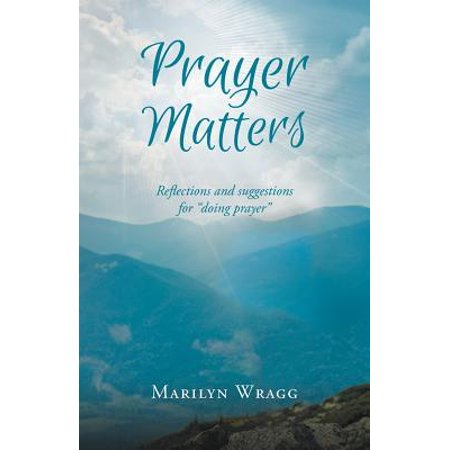 Prayer Matters : Reflections and Suggestions for
