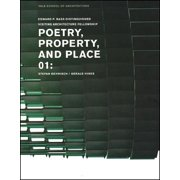 Edward P. Bass Distinguished Visiting Architecture Fellowshi: Poetry, Property, and Place, 01:: Stefan Behnisch / Gerald Hines (Paperback)