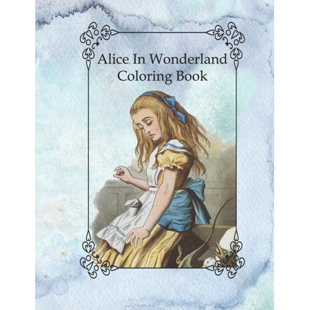 Cat From Alice In Wonderland (Alice In Wonderland Coloring Book: Lewis Carroll Famous Vintage Story With Pages to Color of Alice The White Rabbit Cheshire Cat and Others For Kids or Adults Crafting Colouring Book)
