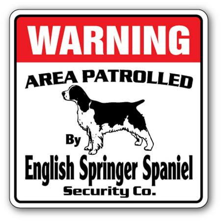 ENGLISH SPRINGER SPANIEL Security Sign Area Patrolled guard dog lover owner - Springer Spaniel Gifts