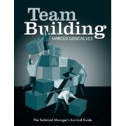 Team Building : The Technical Manager's Survival Guides