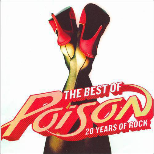 The Best Of Poison: 20 Years Of Rock (Limited Edition)