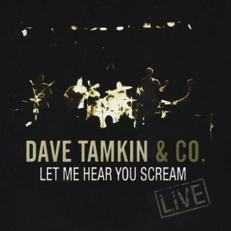 Dave Tamkin   Let Me Hear You Scream  Cd