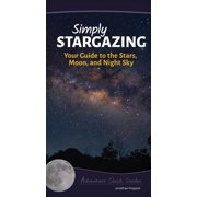 Adventure Quick Guides: Simply Stargazing: Your Guide to the Stars, Moon, and Night Sky (Other)