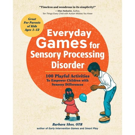 (Everyday Games for Sensory Processing Disorder : 100 Playful Activities to Empower Children with Sensory Differences)