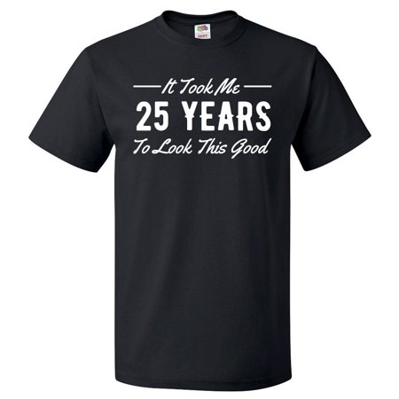 Shirtscope 25th Birthday Gift For 25 Year Old Took Me T Shirt