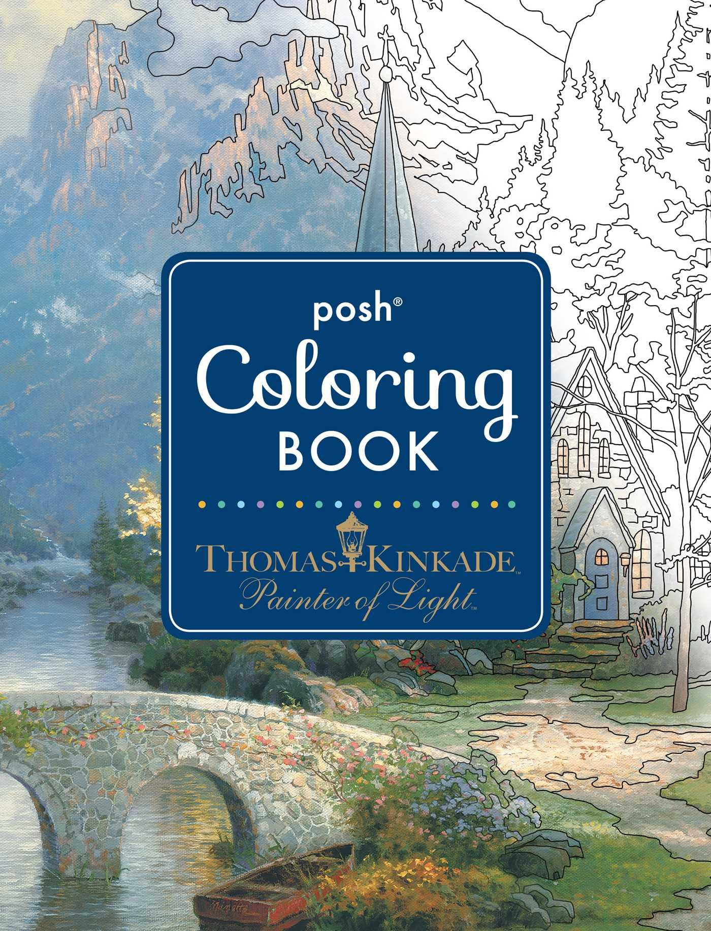 Posh Adult Coloring Book: Thomas Kinkade Designs for Inspiration ...