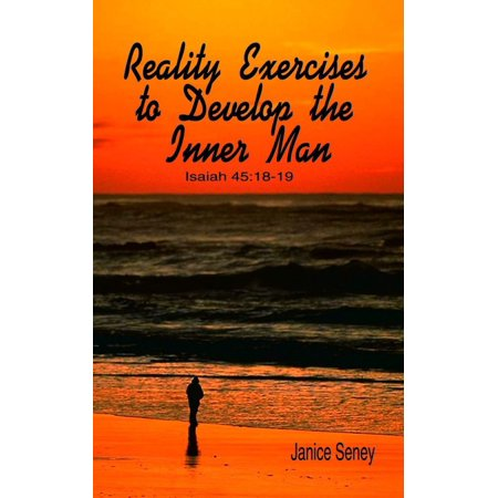 Reality Exercises to Develop the Inner Man -