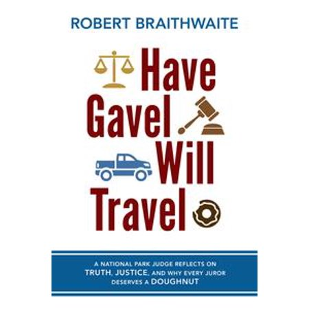 Have Gavel, Will Travel - - Judges Gavel