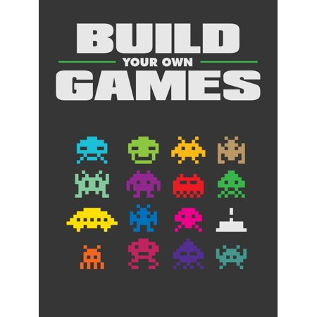 Build Your Own Games - eBook (Best Way To Build Your Own Computer)