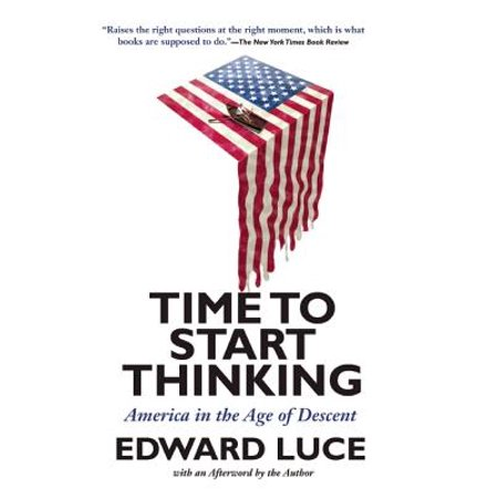 Time to Start Thinking : America in the Age of