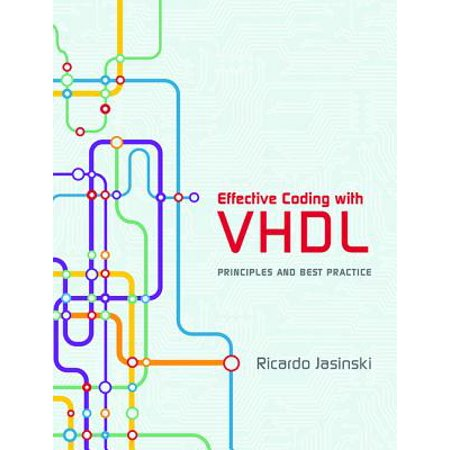 Effective Coding with VHDL : Principles and Best