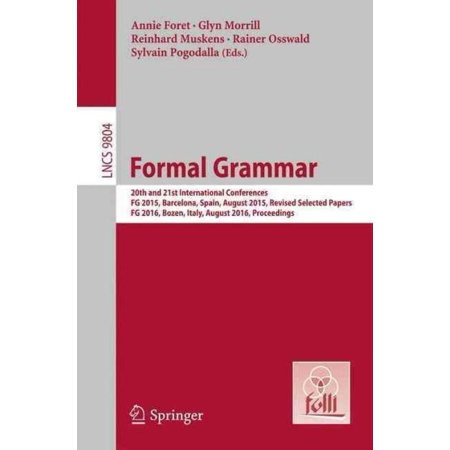 Formal Grammar  20Th And 21St International Conferences  Fg 2015  Barcelona  Spain  August 2015  Revised Selected Papers  Fg 2016  Boz