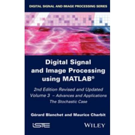 Digital Signal and Image Processing using MATLAB, Volume 3 - (Digital Signal And Image Processing Using Matlab)