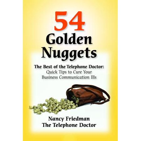 54 Golden Nuggets : The Best of the Telephone Doctor: Quick Tips to Cure Your Business Communication (Best Phone For Business Purpose)