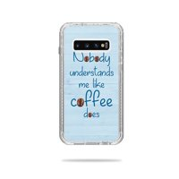 Skin For Lifeproof Next Case Samsung Galaxy S10+ - Coffee Understands Me | MightySkins Protective, Durable, and Unique Vinyl Decal wrap cover | Easy To Apply, Remove, and Change Styles