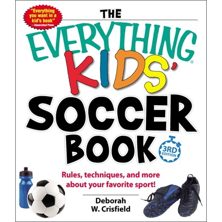 The Everything Kids' Soccer Book : Rules, Techniques, and More About Your Favorite - History About Halloween For Kids