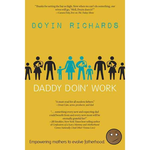 Daddy Doin' Work: Empowering Mothers to Evolve Fatherhood