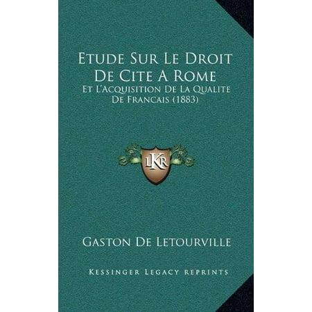 Etude Sur Le Droit De Cite A Rome  Et Lacquisition De La Qualite De Francais  1883